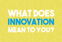 What Does Innovation Means to You?