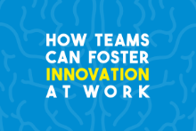How to Foster Innovation at Work - For Team