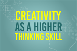Creativity as a Higher Thinking Skill