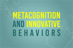 Metacognition and Innovative Behaviors