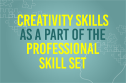 Creativity Skills as a Part of The Professional Skill Set